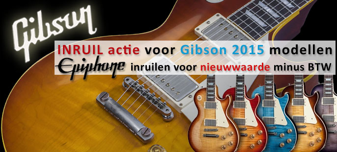 Gibson 2015 inruil ACTIE